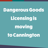 Dangerous Goods Licensing is moving to Cannington